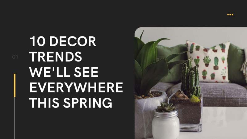 10 decor trends we'll see everywhere this spring
